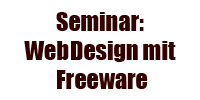 Seminar: WebDesign mit Freeware