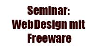 Seminar: WebDesign mit Freeware