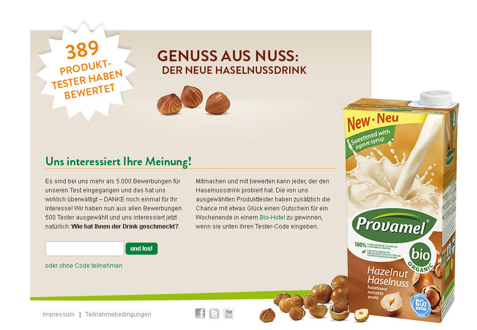 Provamel-Tester.de. Test action for the Provamel hazelnut drink. The event was divided into three phases, all of which were conducted under this microsite: Application, assessment, evaluation. The customer data has been synchronized automatically with the Provamel CRM database (save and sync is disabled in the archive copy).